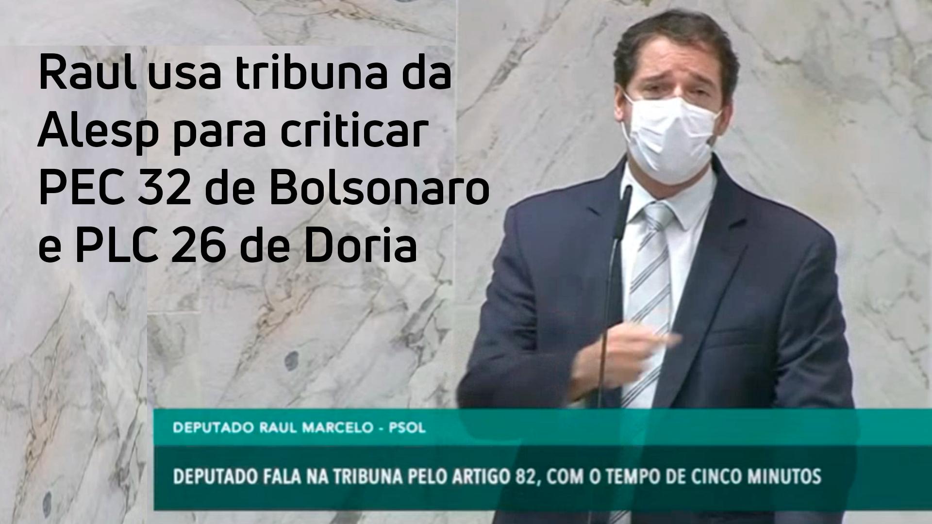 Raul usa tribuna da Alesp para criticar PEC 32 de Bolsonaro e PLC 26 de Doria