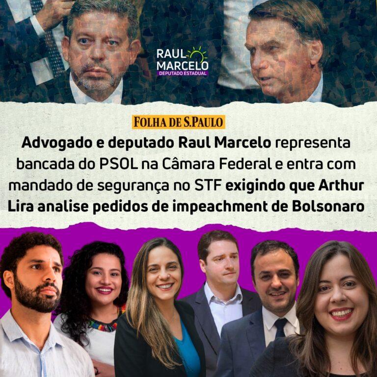 Raul Marcelo e deputados do PSOL querem que STF obrigue Lira a responder sobre impeachment contra Bolsonaro